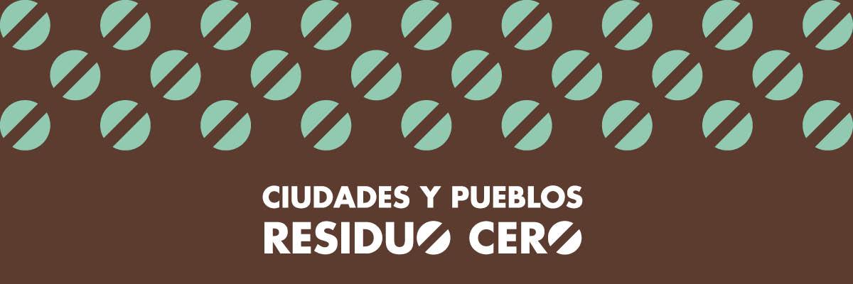 Ciudades y Pueblos Residuo Cero / Economía Circular